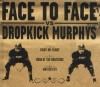 Face to Face - Dropkick Murphys Split EP