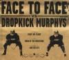 Face to Face - Dropkick Murphys Split EP
