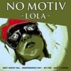 No Motiv - Lola